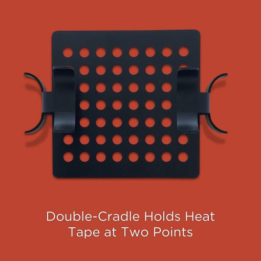 Jumbo Heat Tape Clip Two Cradles to Hold Heat Tape